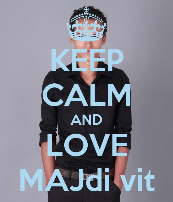 KEEP CALM AND LOVE MAJdi vit