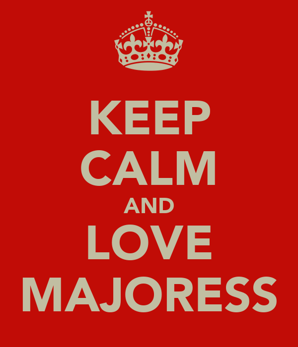 KEEP CALM AND LOVE MAJORESS