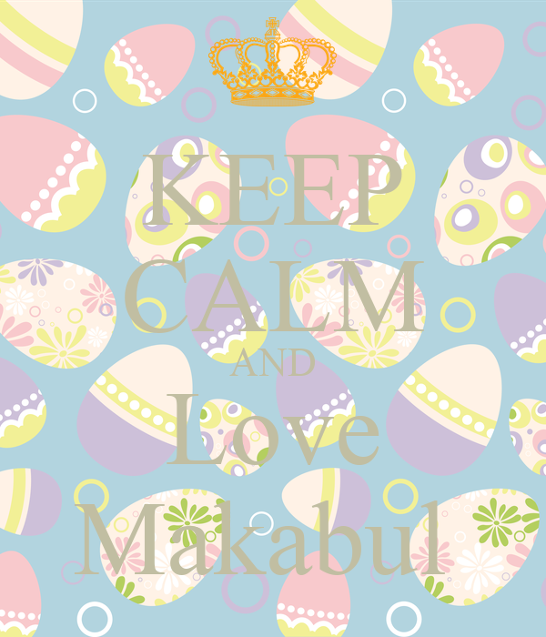 KEEP CALM AND Love Makabul