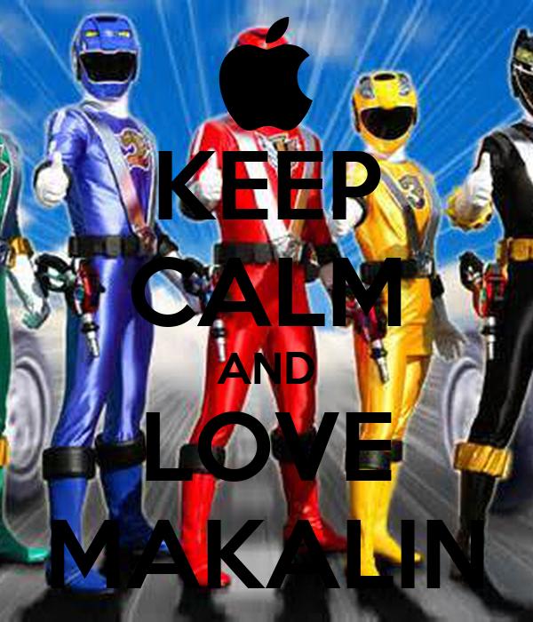 KEEP CALM AND LOVE MAKALIN