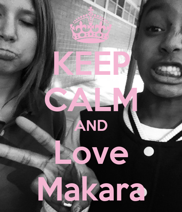 KEEP CALM AND Love Makara