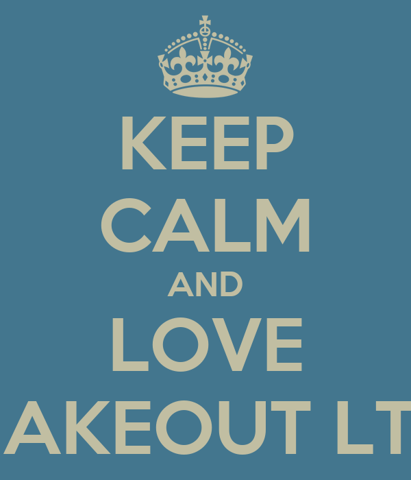 KEEP CALM AND LOVE MAKEOUT LTD