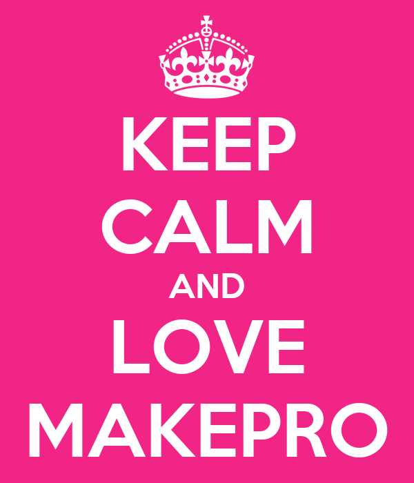 KEEP CALM AND LOVE MAKEPRO