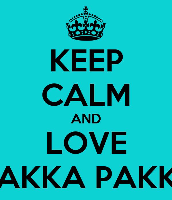 KEEP CALM AND LOVE MAKKA PAKKA