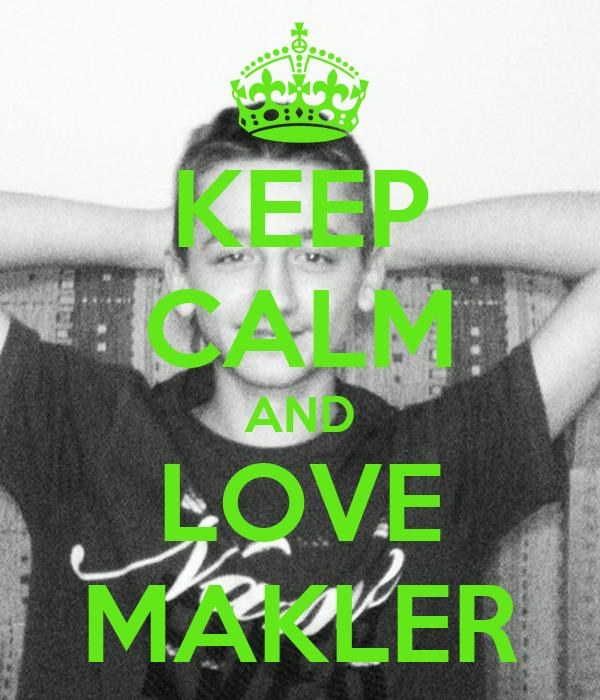 KEEP CALM AND LOVE MAKLER