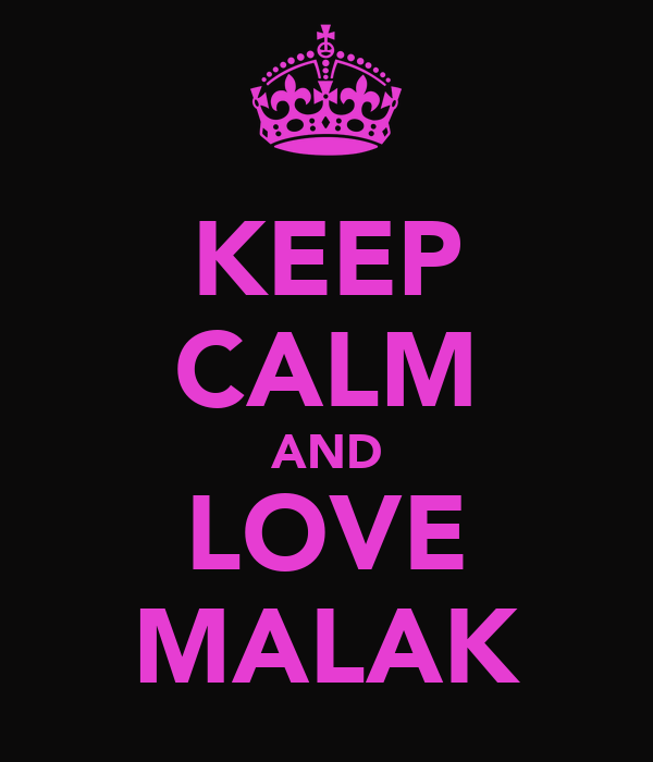 KEEP CALM AND LOVE MALAK
