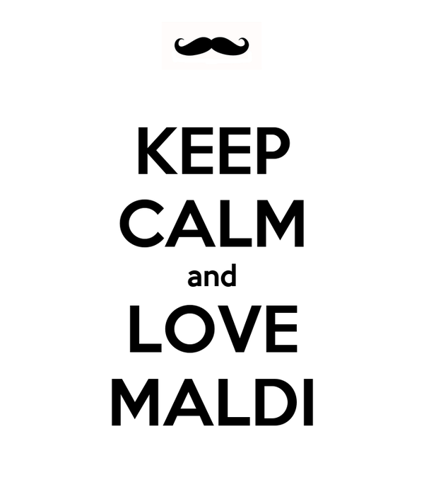 KEEP CALM and LOVE MALDI