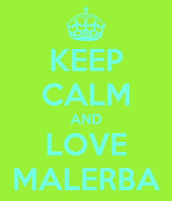 KEEP CALM AND LOVE MALERBA