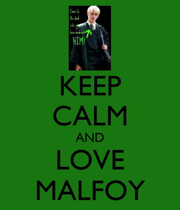 KEEP CALM AND LOVE MALFOY