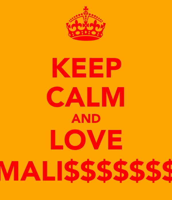 KEEP CALM AND LOVE MALI$$$$$$$