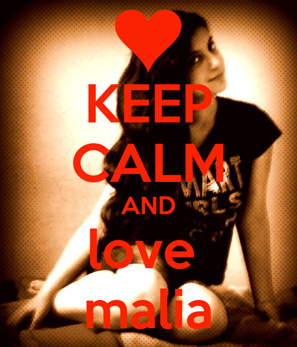 KEEP CALM AND love  malia