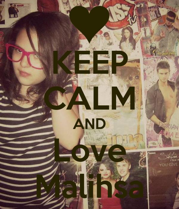 KEEP CALM AND Love Malihsa