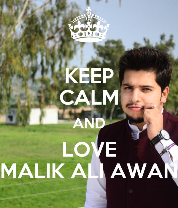 KEEP CALM AND LOVE MALIK ALI AWAN