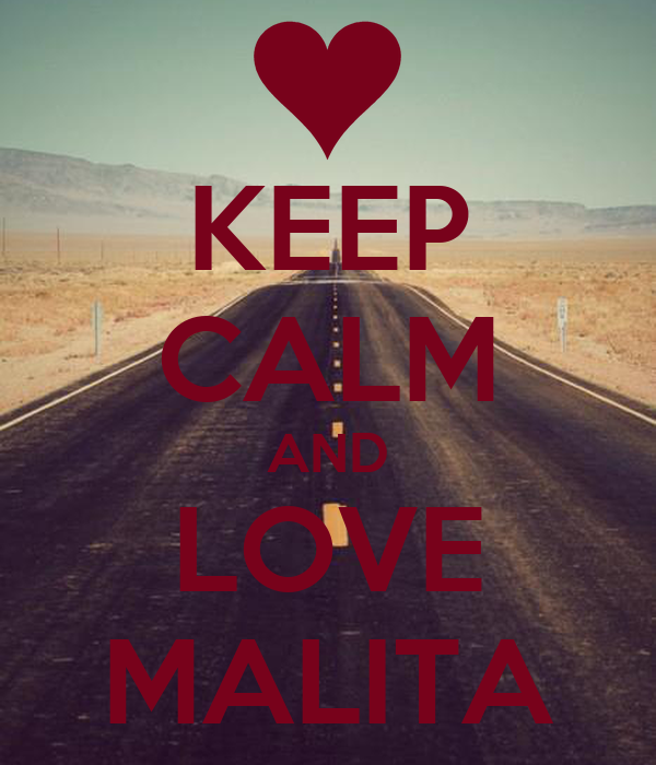 KEEP CALM AND LOVE MALITA