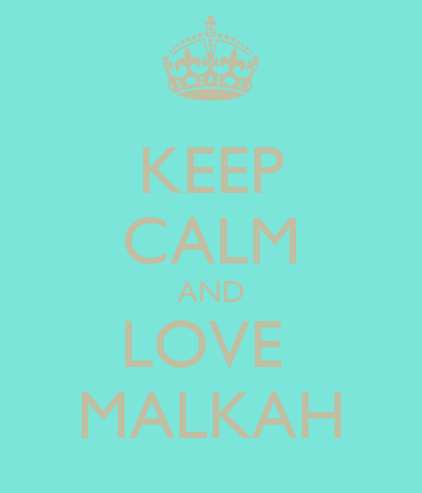 KEEP CALM AND LOVE  MALKAH