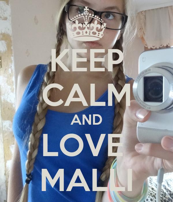 KEEP CALM AND LOVE  MALLI