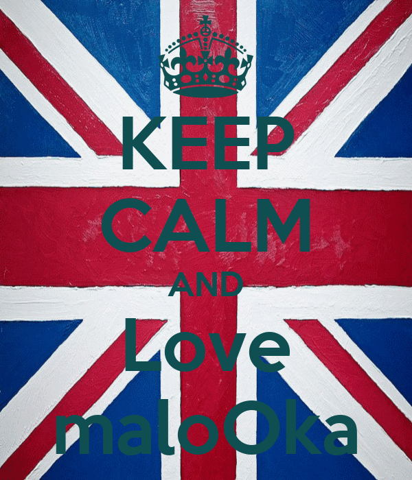 KEEP CALM AND Love maloOka