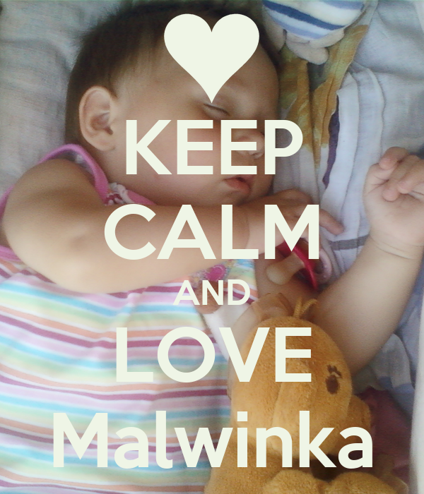 KEEP CALM AND LOVE Malwinka