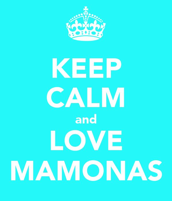 KEEP CALM and LOVE MAMONAS