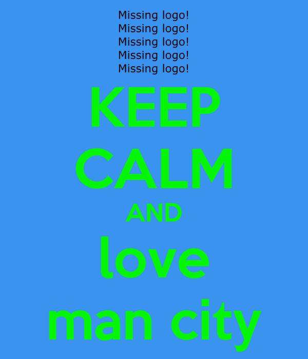 KEEP CALM AND love man city