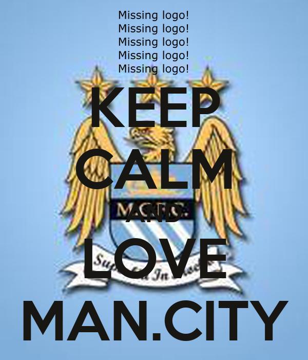 KEEP CALM AND LOVE MAN.CITY