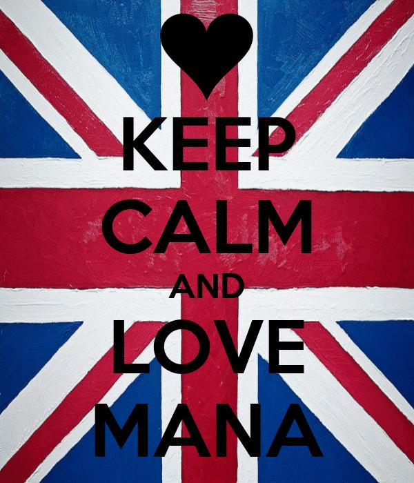 KEEP CALM AND LOVE MANA
