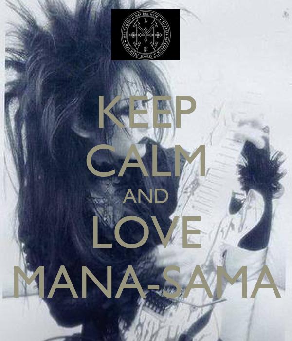 KEEP CALM AND LOVE MANA-SAMA