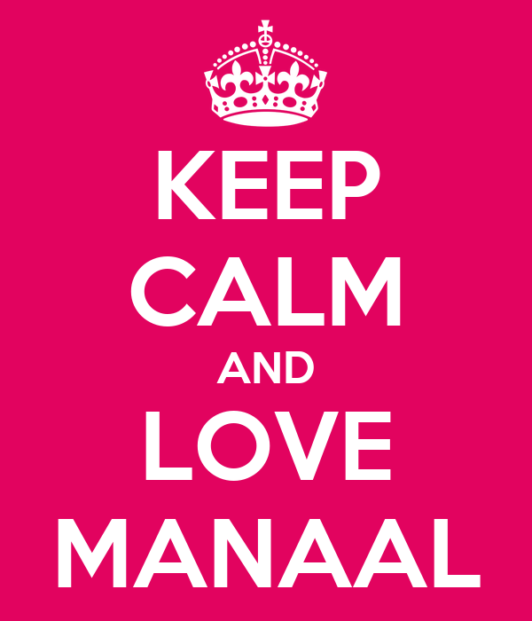 KEEP CALM AND LOVE MANAAL
