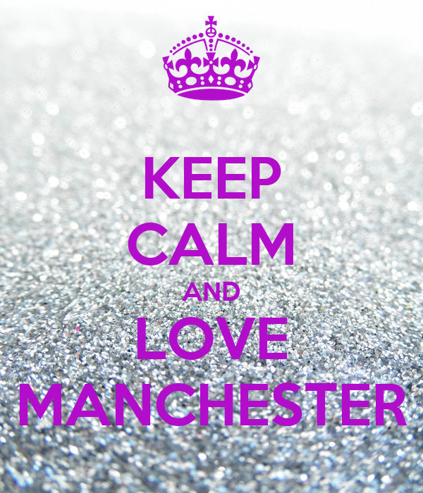 KEEP CALM AND LOVE MANCHESTER