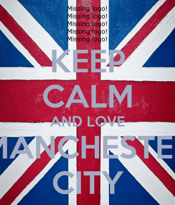 KEEP CALM AND LOVE MANCHESTER CITY