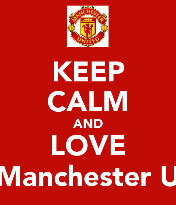 KEEP CALM AND LOVE Manchester U