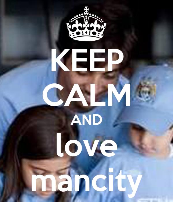 KEEP CALM AND love mancity