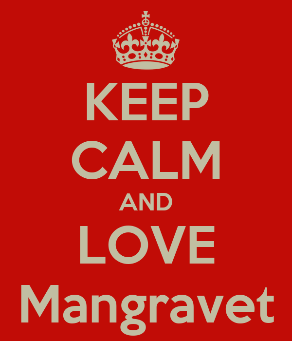 KEEP CALM AND LOVE Mangravet