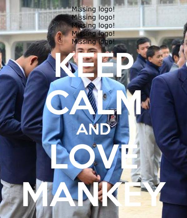 KEEP CALM AND LOVE MANKEY