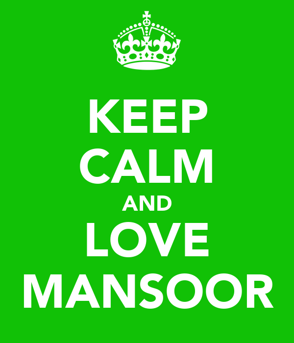 KEEP CALM AND LOVE MANSOOR