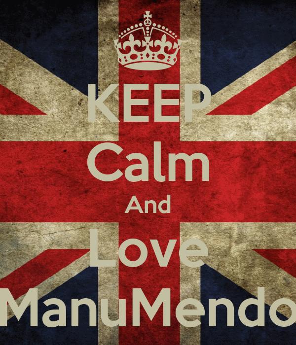 KEEP Calm And Love ManuMendo