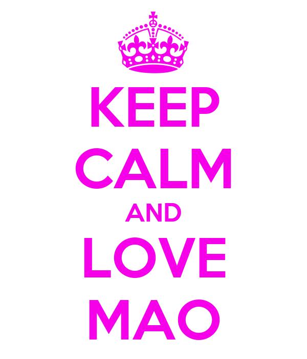 KEEP CALM AND LOVE MAO