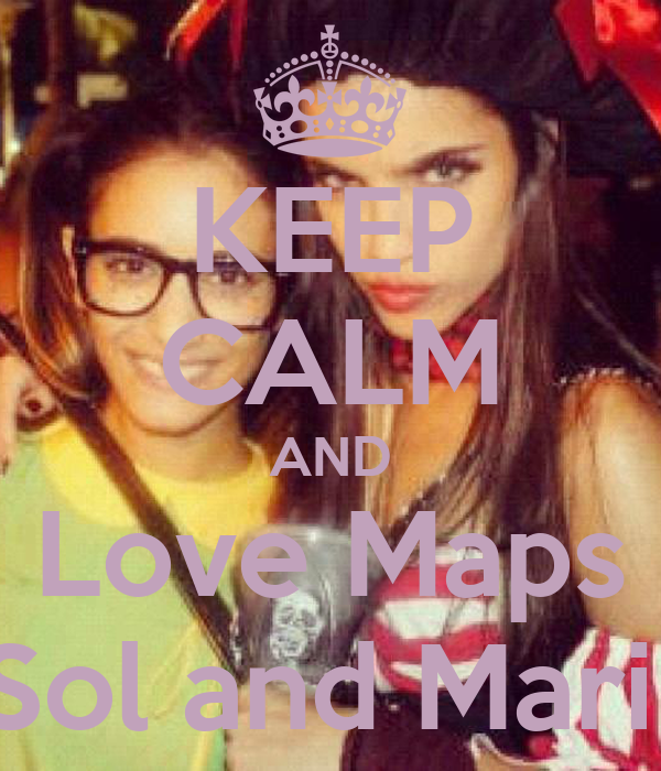 KEEP CALM AND Love Maps Sol and Mari