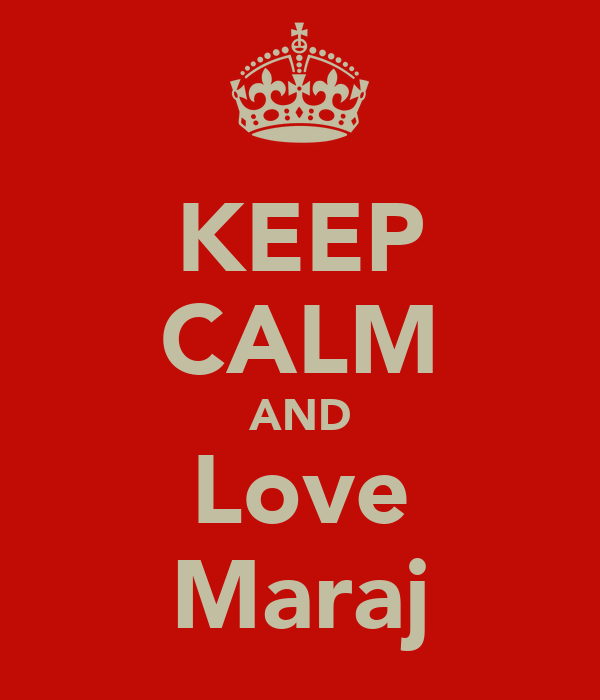 KEEP CALM AND Love Maraj