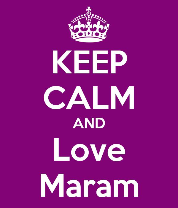 KEEP CALM AND Love Maram