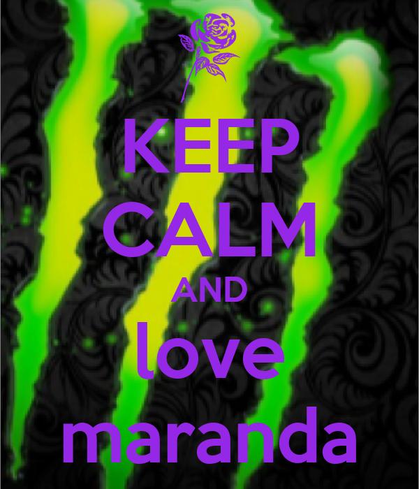 KEEP CALM AND love maranda