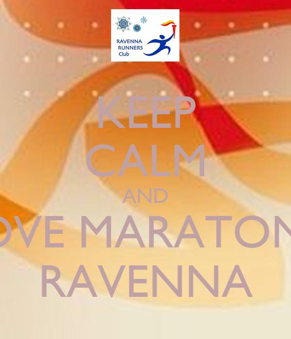 KEEP CALM AND LOVE MARATONA RAVENNA