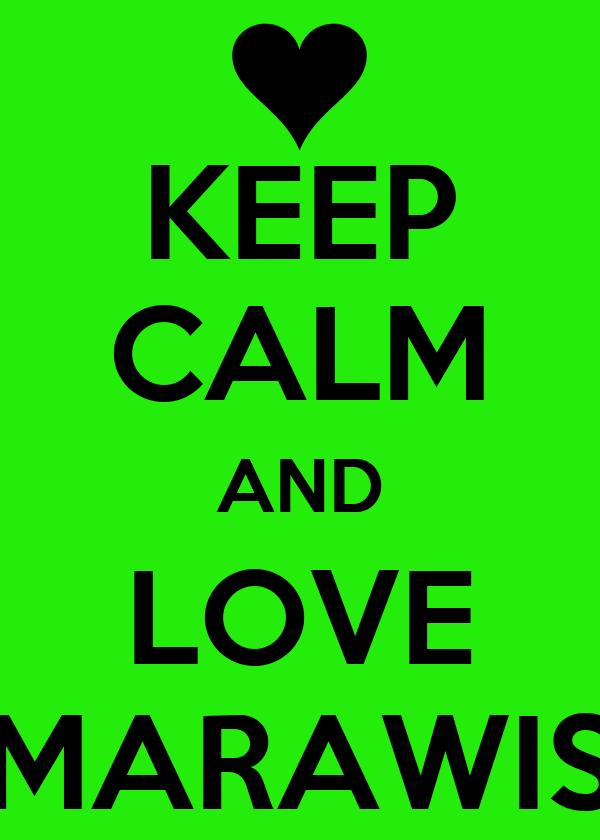 KEEP CALM AND LOVE MARAWIS