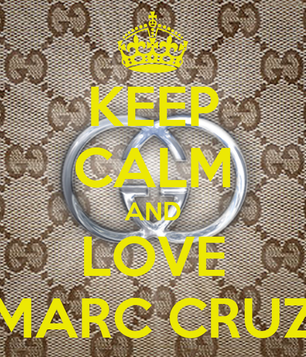 KEEP CALM AND LOVE MARC CRUZ