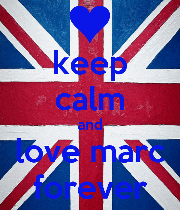 keep calm and love marc forever