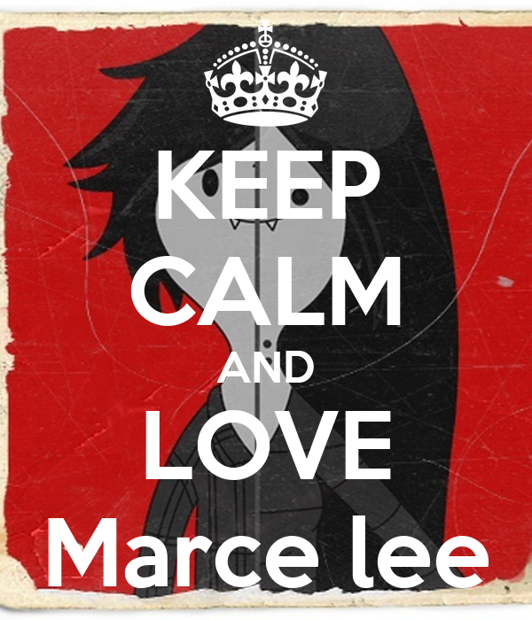 KEEP CALM AND LOVE Marce lee