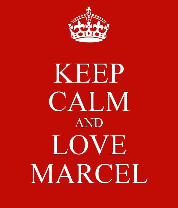 KEEP CALM AND LOVE MARCEL