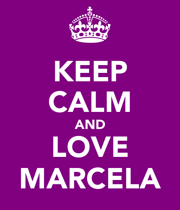 KEEP CALM AND LOVE MARCELA