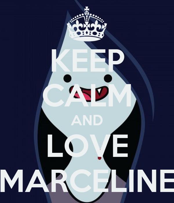 KEEP CALM AND LOVE MARCELINE