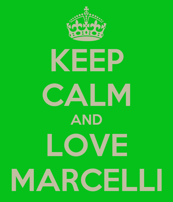 KEEP CALM AND LOVE MARCELLI